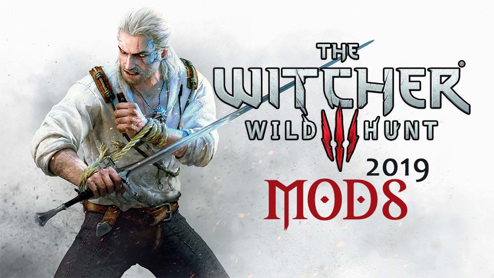Best Witcher 3 Mods to Enhance Your Game in 2019 - IGM